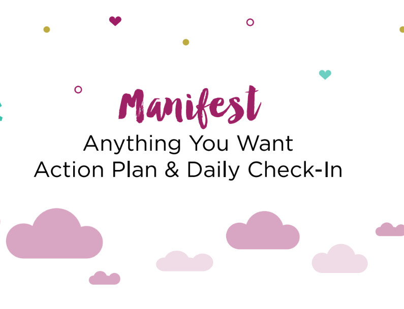 How To Manifest The Life You Desire Health Coach Institute